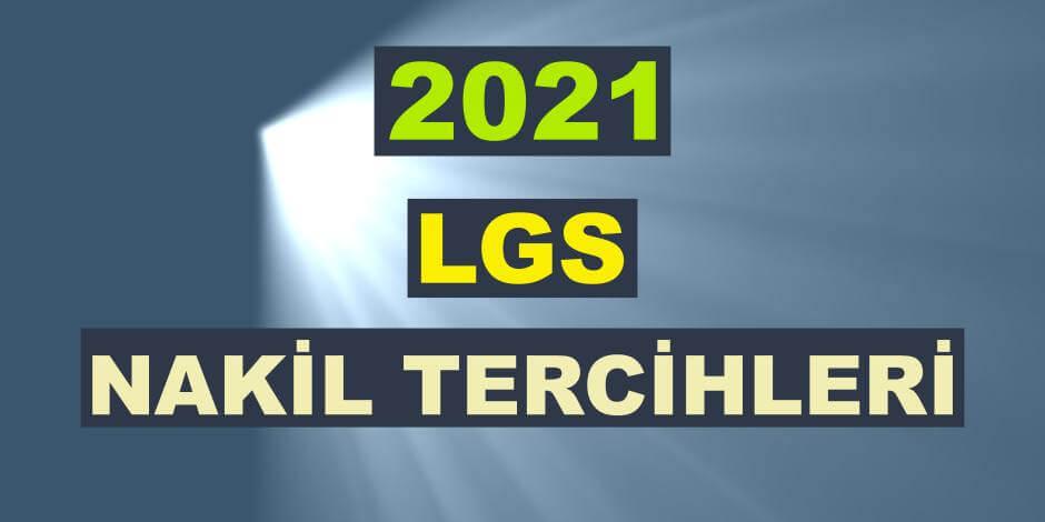 2021 LGS 1. ve 2. Nakil Tercih Tarihleri