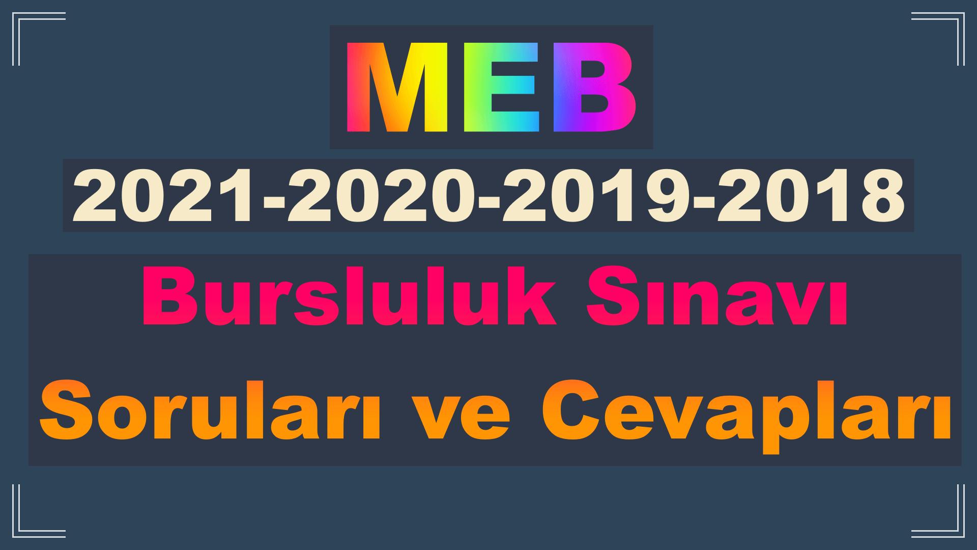 Bursluluk Sınavı Soruları ve Cevapları MEB 2021-2020-2019-2018